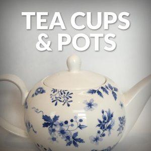 Tea Cups & Pots